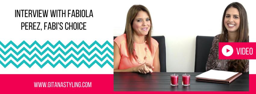 Interview with Fabiola Perez, Fabi's Choice