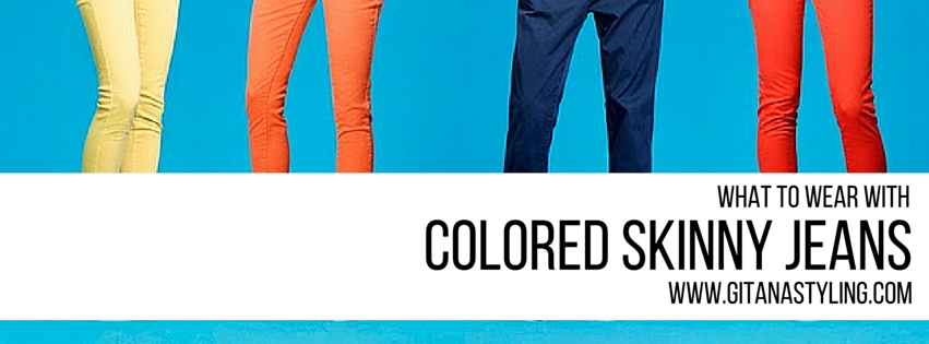 What to Wear with Colored Skinny Jeans