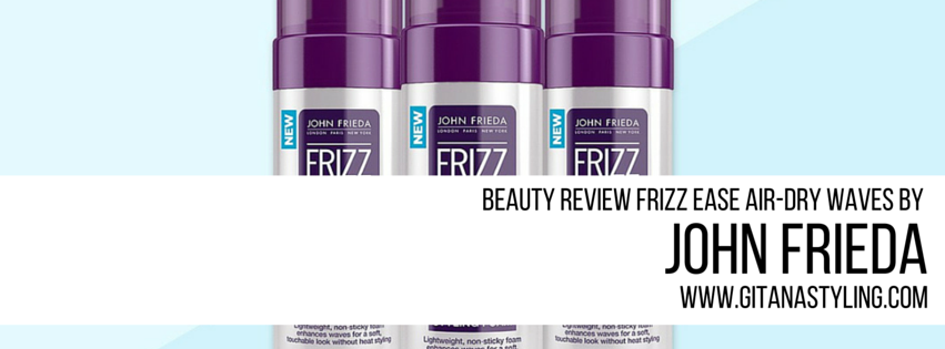 Beauty Review: Frizz Ease Air-Dry Waves John Frieda