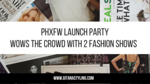 PHXFW Launch Party Wows The Crowd With 2 Fashion Shows