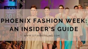Phoenix Fashion Week: An Insider's Guide