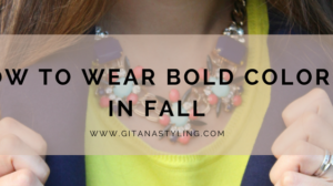 How To Wear Bold Colors In Fall