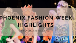 Phoenix Fashion Week Highlights