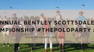 6th Annual Bentley Scottsdale Polo Championship #ThePoloParty