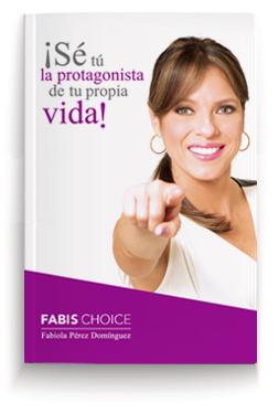 Se tu la protagonista de tu propia vida! Fabi's Choice