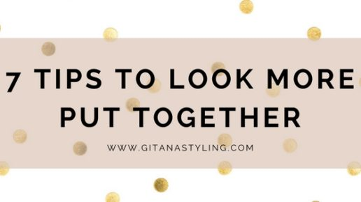 7 Tips To Look More Put Together