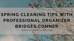Spring Cleaning Tips With Professional Organizer Bridges Conner
