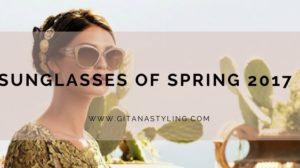 Sunglasses of Spring 2017