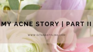My Acne Story | Part II