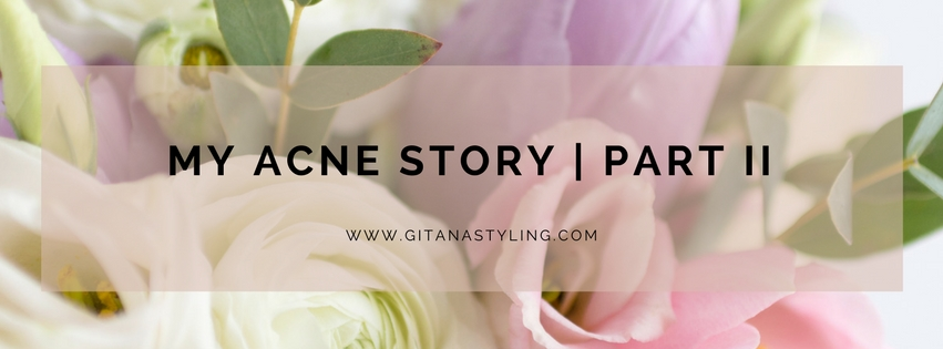 My acne story part 2