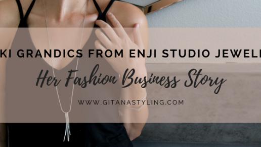 Niki Grandics from Enji Studio Jewelry… Her Fashion Business Story