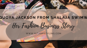 Shaquoya Jackson from ShaLaJá Swimwear… Her Fashion Business Story