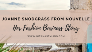 Joanne Snodgrass from Nouvelle… Her Fashion Business Story