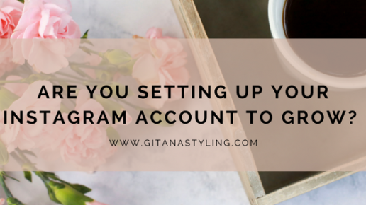 Are You Setting Up Your Instagram Account to Grow?