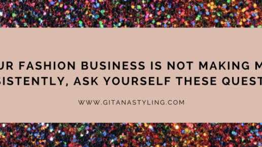 If Your Fashion Business Is Not Making Money Consistently, Ask Yourself These Questions